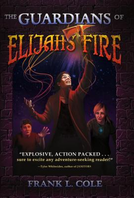 The Guardian's of Elijah's Fire - Cole, Frank