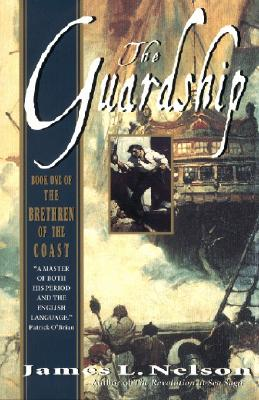The Guardship: Book One of the Brethren of the Coast - Nelson, James L