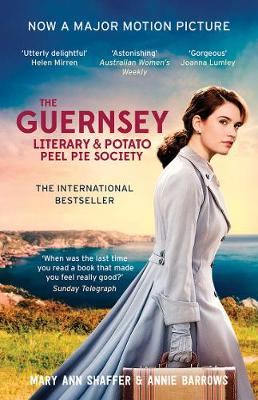 The Guernsey Literary and Potato Peel Pie Society Film Tie-In - Shaffer, Mary Ann, and Barrows, Annie