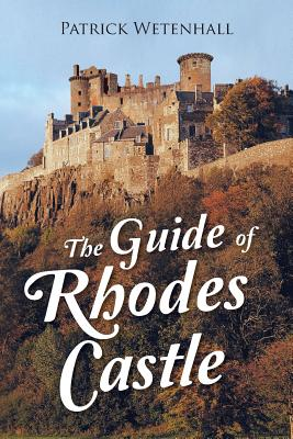 The Guide of Rhodes Castle - Wetenhall, Patrick