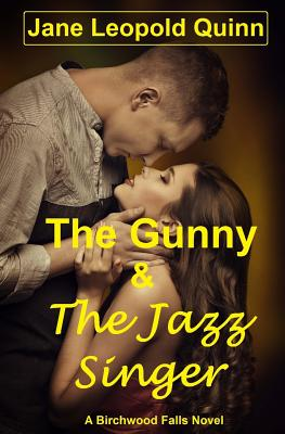 The Gunny & the Jazz Singer - Quinn, Jane Leopold