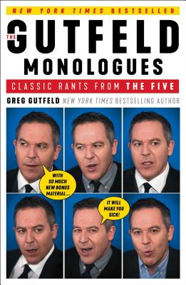 The Gutfeld Monologues: Classic Rants from the Five - Gutfeld, Greg