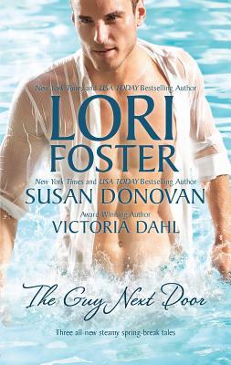 The Guy Next Door: An Anthology - Foster, Lori, and Donovan, Susan, and Dahl, Victoria