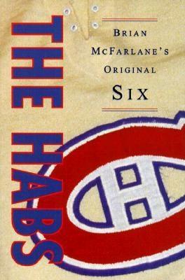 The Habs - McFarlane, Brian