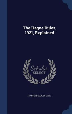 The Hague Rules, 1921, Explained - Cole, Sanford Darley