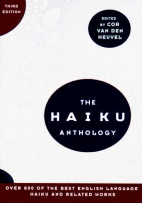 The Haiku Anthology - Van Den Heuvel, Cor (Editor)