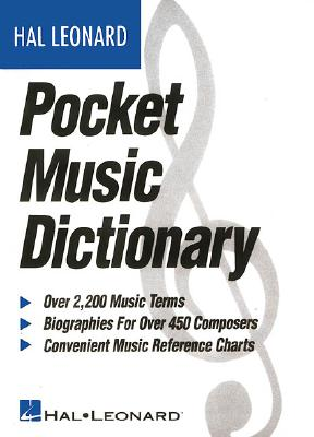The Hal Leonard Pocket Music Dictionary - Hal Leonard Publishing Corporation (Creator), and Leonard, Hal