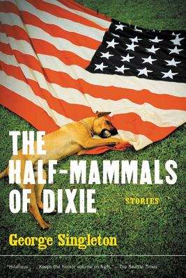The Half-Mammals of Dixie - Singleton, George