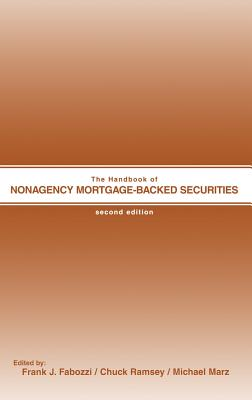 The Handbook of Nonagency Mortgage-Backed Securities - Fabozzi, Frank J (Editor), and Ramsey, Chuck (Editor), and Marz, Michael (Editor)