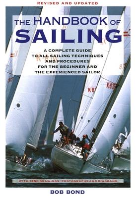 The Handbook of Sailing - Bond, Bob