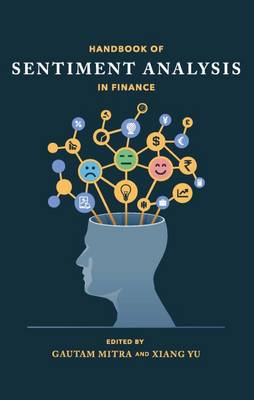 The Handbook of Sentiment Analysis in Finance - Mitra, Gautam (Editor), and Xiang, Yu (Editor), and Tsao, En (Cover design by)