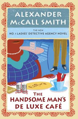 The Handsome Man's de Luxe Cafe: No. 1 Ladies' Detective Agency (15) - Smith, Alexander McCall