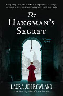 The Hangman's Secret: A Victorian Mystery - Rowland, Laura Joh