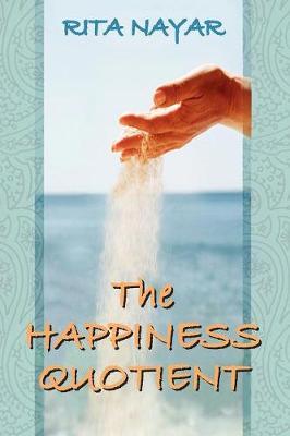 The Happiness Quotient - Nayar, Rita