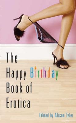 The Happy Birthday Book of Erotica - Tyler, Alison (Editor)