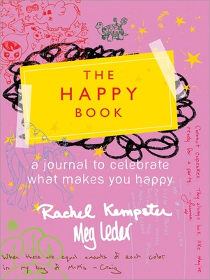 The Happy Book: A Journal to Celebrate What Makes You Happy - Kempster, Rachel, and Leder, Meg