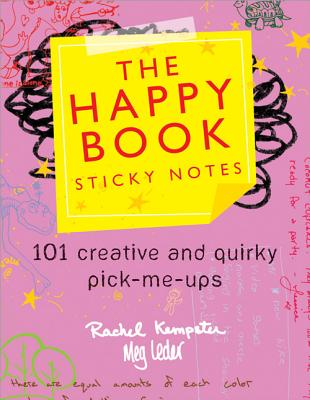 The Happy Book Sticky Notes: 101 Creative and Quirky Pick-Me-Ups - Kempster, Rachel
