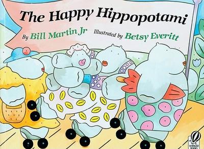 The Happy Hippopotami - Martin, Bill, Jr.