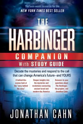 The Harbinger Companion with Study Guide: Decode the Mysteries and Respond to the Call That Can Change America's Future--And Yours - Cahn, Jonathan