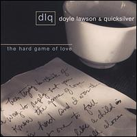 The Hard Game of Love - Doyle Lawson & Quicksilver