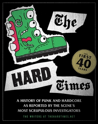 The Hard Times: The First 40 Years - Saincome, Matt, and Conway, Bill, and Howard, Krissy