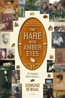 The Hare with Amber Eyes: A Hidden Inheritance - de Waal, Edmund