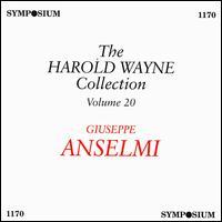 The Harold Wayne Collection, Vol. 20 - Giuseppe Anselmi (tenor)