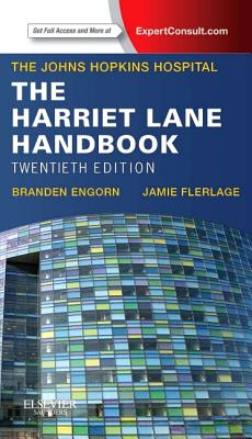 The Harriet Lane Handbook with Access Code: A Manual for Pediatric House Officers - Johns Hopkins Hospital, and Engorn, Branden, MD, and Flerlage, Jamie, MD