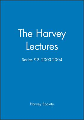 The Harvey Lectures: Delivered Under the Auspices of the Harvey Society of New York - Harvey Society