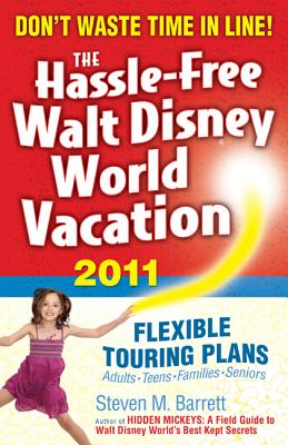 The Hassle-Free Walt Disney World Vacation - Barrett, Steven M