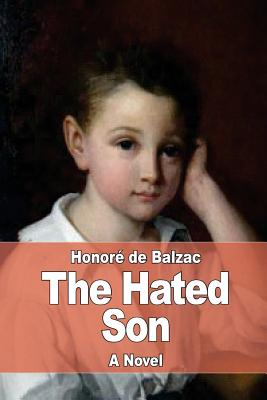 The Hated Son - De Balzac, Honore