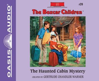 The Haunted Cabin Mystery - Warner, Gertrude Chandler, and Lilly, Aimee (Narrator)