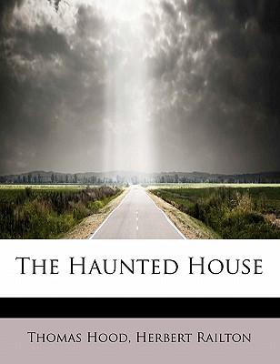 The Haunted House - Hood, Thomas, and Railton, Herbert