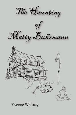 The Haunting of Matty Buhrmann - Whitney, Yvonne