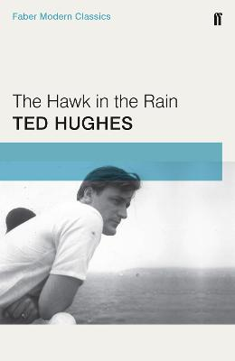 The Hawk in the Rain - Hughes, Ted