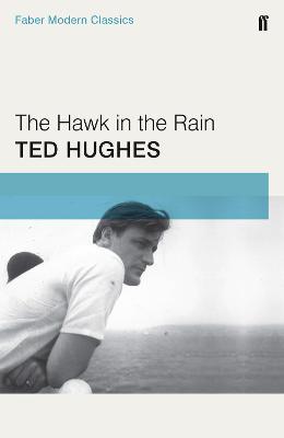 The Hawk in the Rain - Hughes, Ted