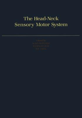 The Head-Neck Sensory Motor System - Berthoz, Alain (Editor), and Graf, Werner (Editor), and Vidal, Pierre Paul (Editor)
