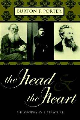 The Head & the Heart: Philosophy in Literature - Porter, Burton Frederick