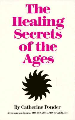 The Healing Secrets of the Ages - Ponder, Catherine