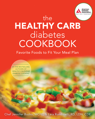 The Healthy Carb Diabetes Cookbook: Favorite Foods to Fit Your Meal Plan - Bucko Lamplough, Jennifer, Chef, and Rondinelli-Hamilton, Lara