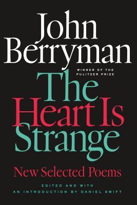 The Heart Is Strange - Berryman, John, and Swift, Daniel (Editor)