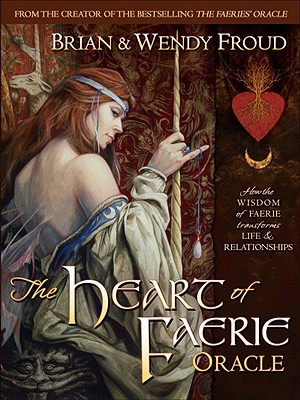 The Heart of Faerie Oracle - Froud, Wendy, and Gould, Robert (Designer)