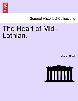 The Heart of Mid-Lothian. - Scott, Walter, Professor, M.D.