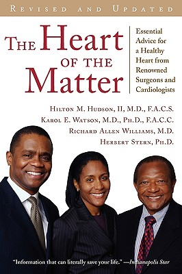 The Heart of the Matter: Essential Advice for a Healthy Heart from Renowned Surgeons and Cardiologists - Hudson, Hilton M, II, and Watson, Karol E, and Williams, Richard Allen