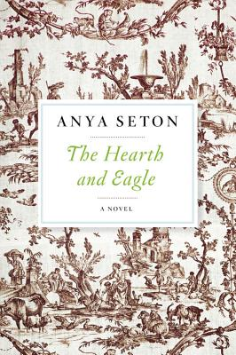 The Hearth and Eagle - Seton, Anya