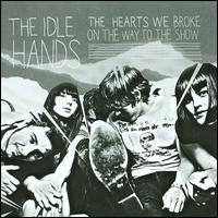 The Hearts We Broke on the Way to the Show - Idle Hands