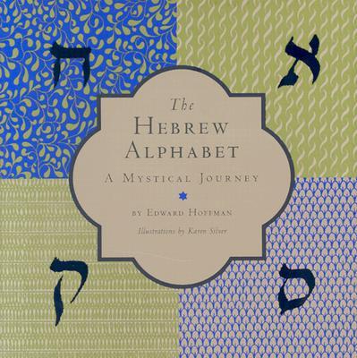 The Hebrew Alphabet: A Mystical Journey - Hoffman, Edward