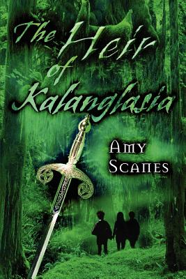 The Heir of Kalanglasia - Scanes, Amy