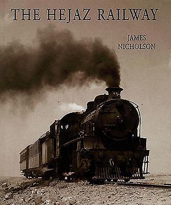 The Hejaz Railway - Nicholson, James