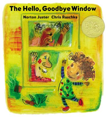 The Hello, Goodbye Window - Juster, Norton
